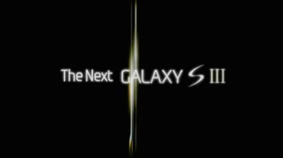 GalaxySIII Samsung Galaxy S III   rumors, vids, specs, coming to ces 2012