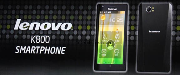 Lenovo K800 phone Lenovo K800   the first smartphone to be powered by Intel Medfield SoC